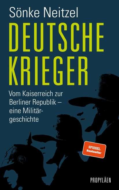 Sönke Neitzel: Deutsche Krieger